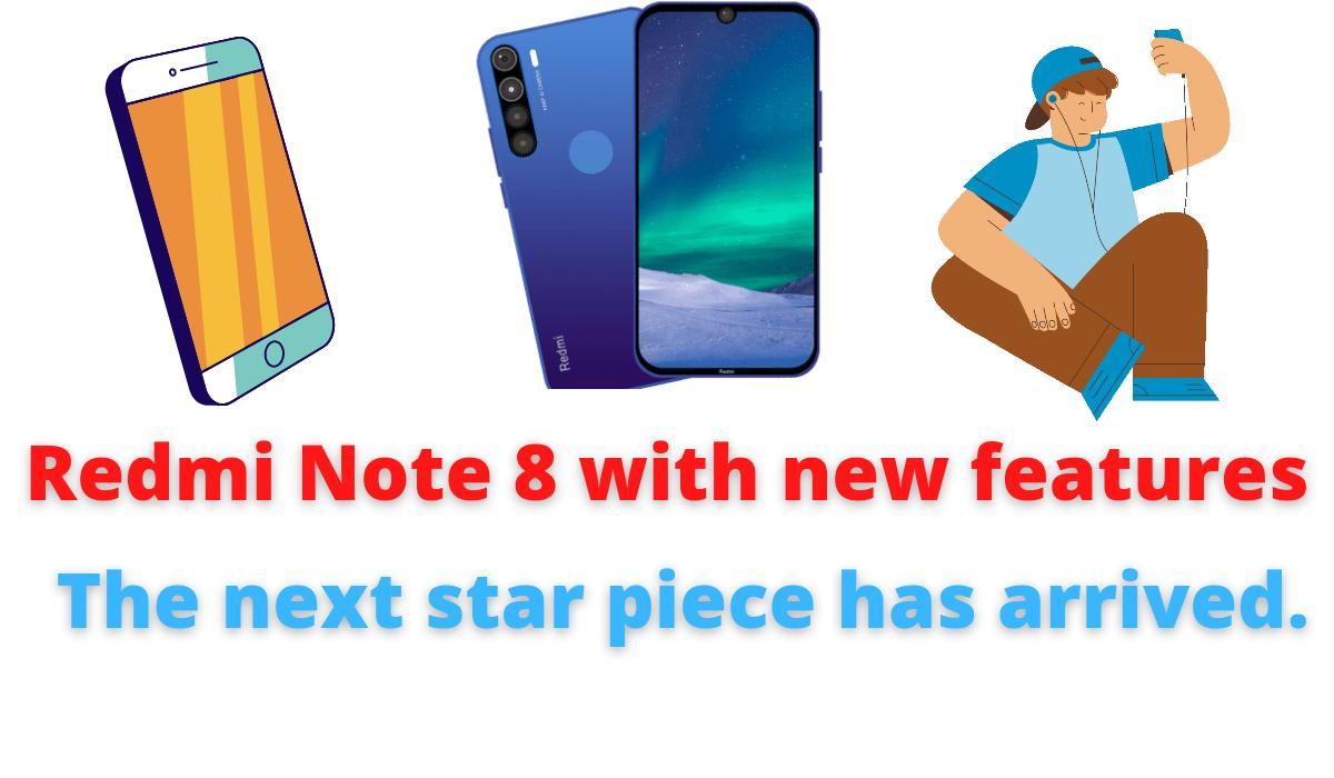 Redmi Note 8 | Redmi Note 8 with new features | Next star piece has arrived.