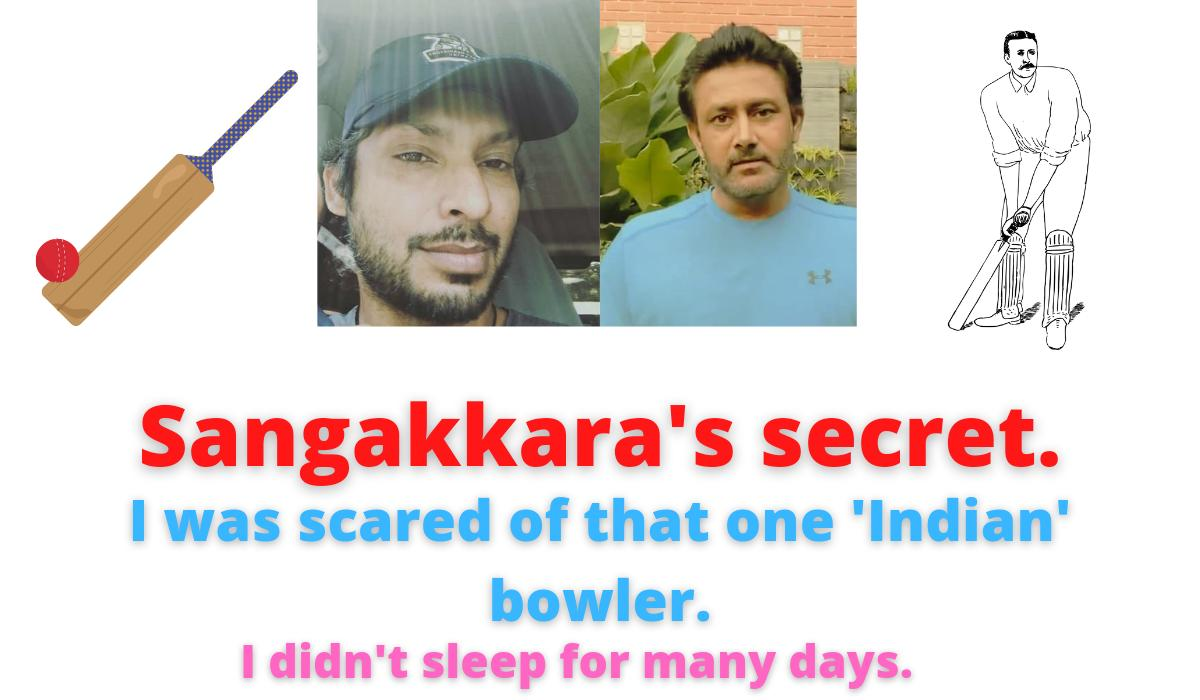Sangakkara's secret   I was scared of that one 'Indian' bowler   I didn't sleep for many days.