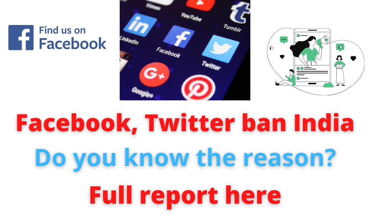 Facebook, Twitter ban India | Do you know the reason? | Full report here.