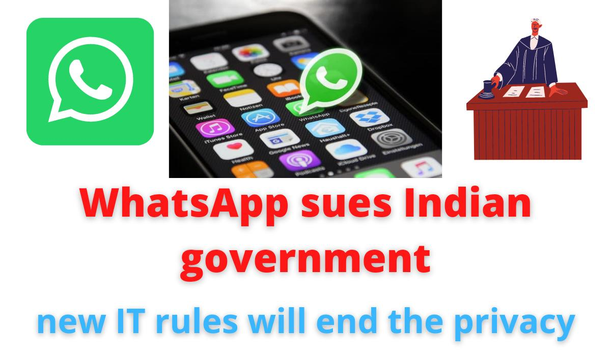 WhatsApp sues Indian government   new IT rules will end the privacy.