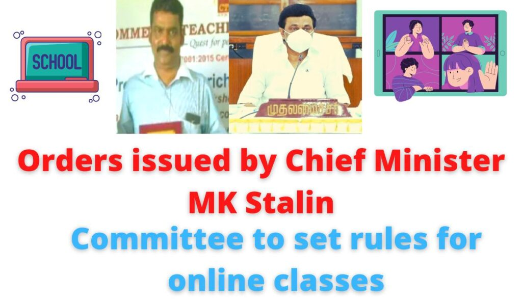 Orders issued by Chief Minister MK Stalin | Committee to set rules for online classes.