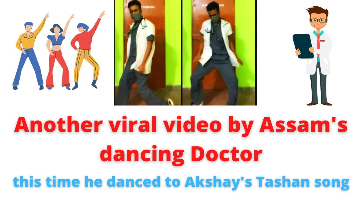 Another viral video by Assam's dancing Doctor   this time he danced to Akshay's Tashan song.