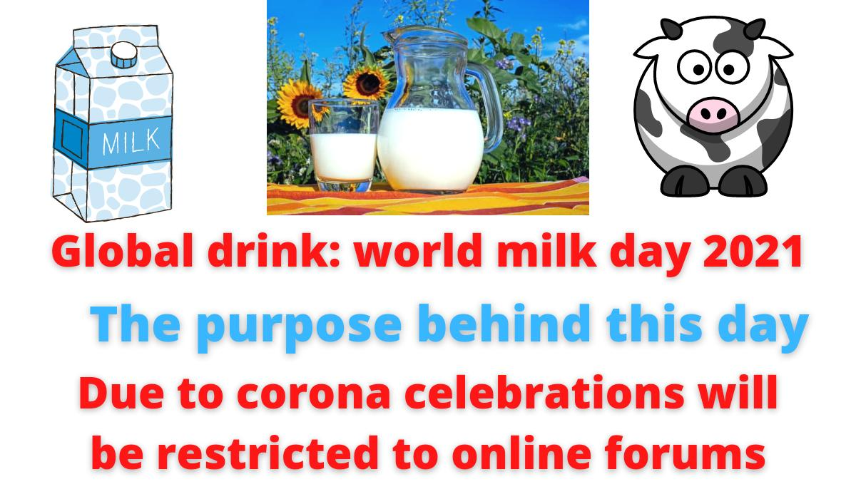 Global drink: world milk day 2021 | Theme | purpose behind this day | Due to corona celebrations will be restricted to online forums.