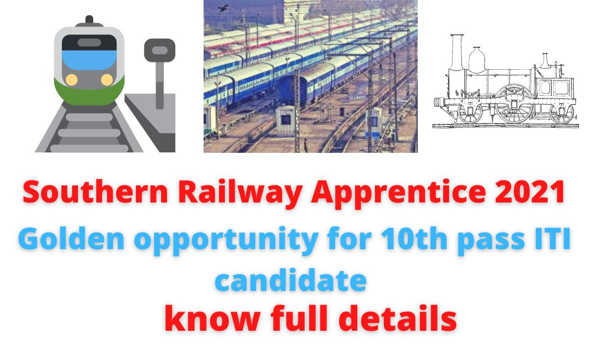 Southern Railway Apprentice 2021   Golden opportunity for 10th pass ITI candidate   know full details.