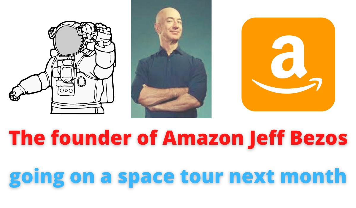 Desire from an early age; The founder of Amazon Jeff Bezos | going on a space tour next month.