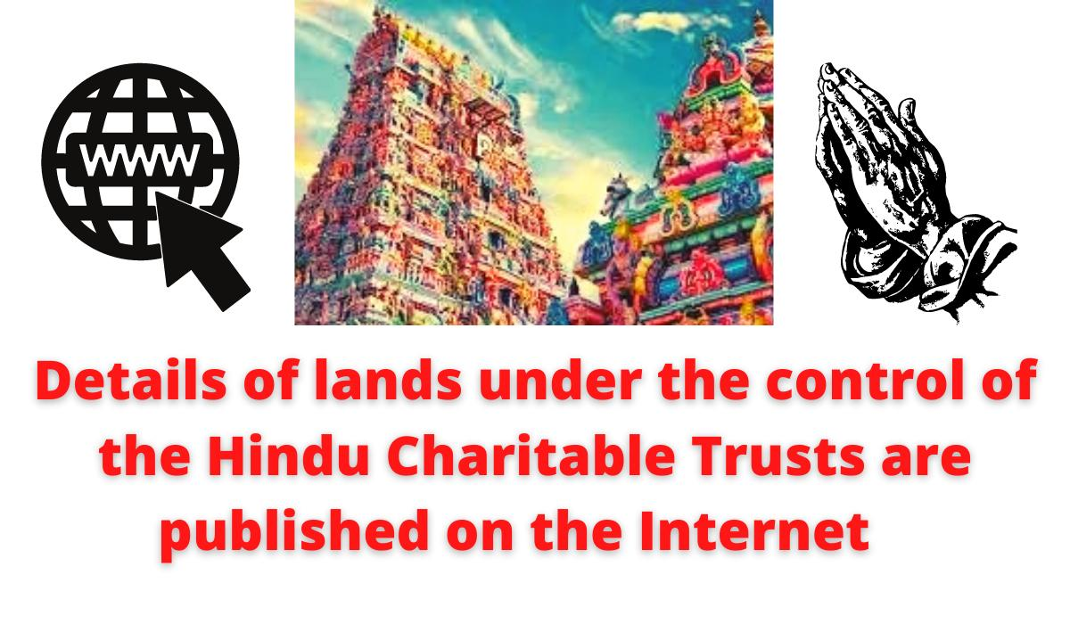 Details of the temple lands under the control of the Hindu religion and the temple department have been published on the Internet.