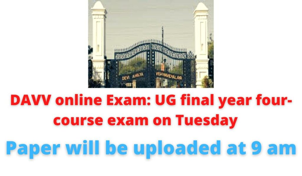 DAVV online Exam: UG final year four-course exam on Tuesday | Paper will be uploaded at 9 am.