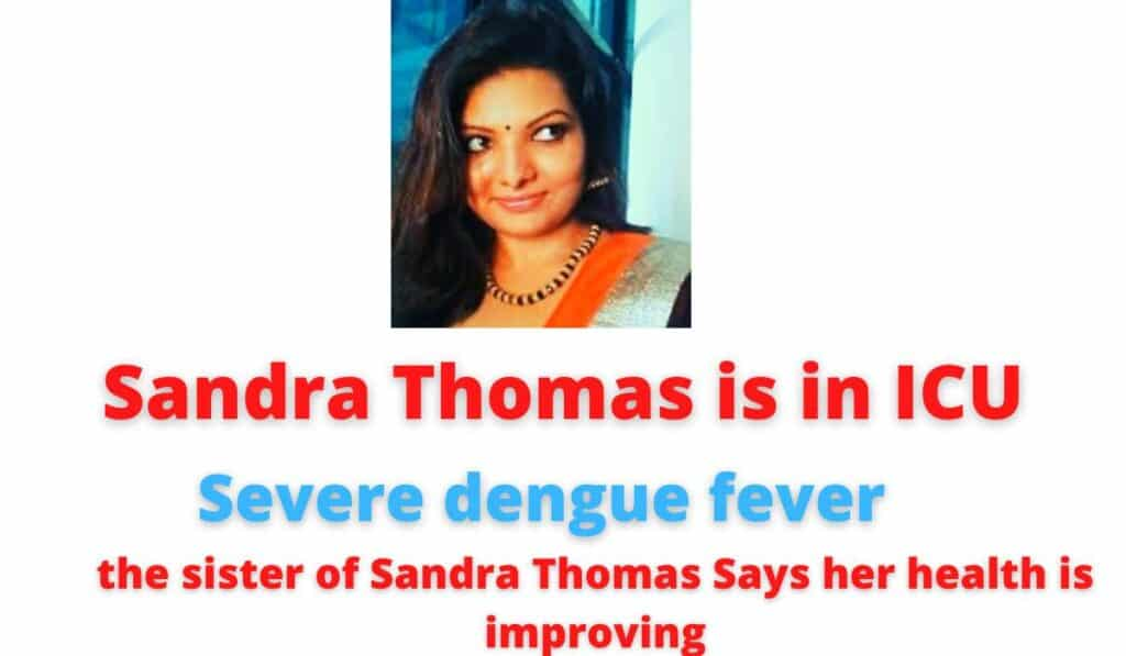 Sandra Thomas is in ICU | Severe dengue fever | the sister of Sandra Thomas Says her health is improving.