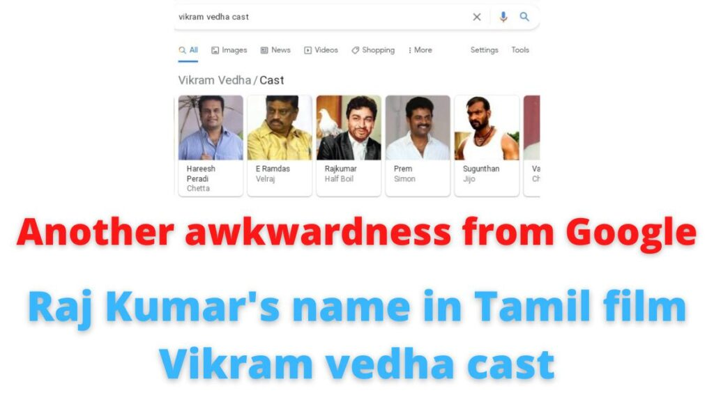 Another awkwardness from Google | Raj Kumar's name in Tamil film Vikram vedha cast.