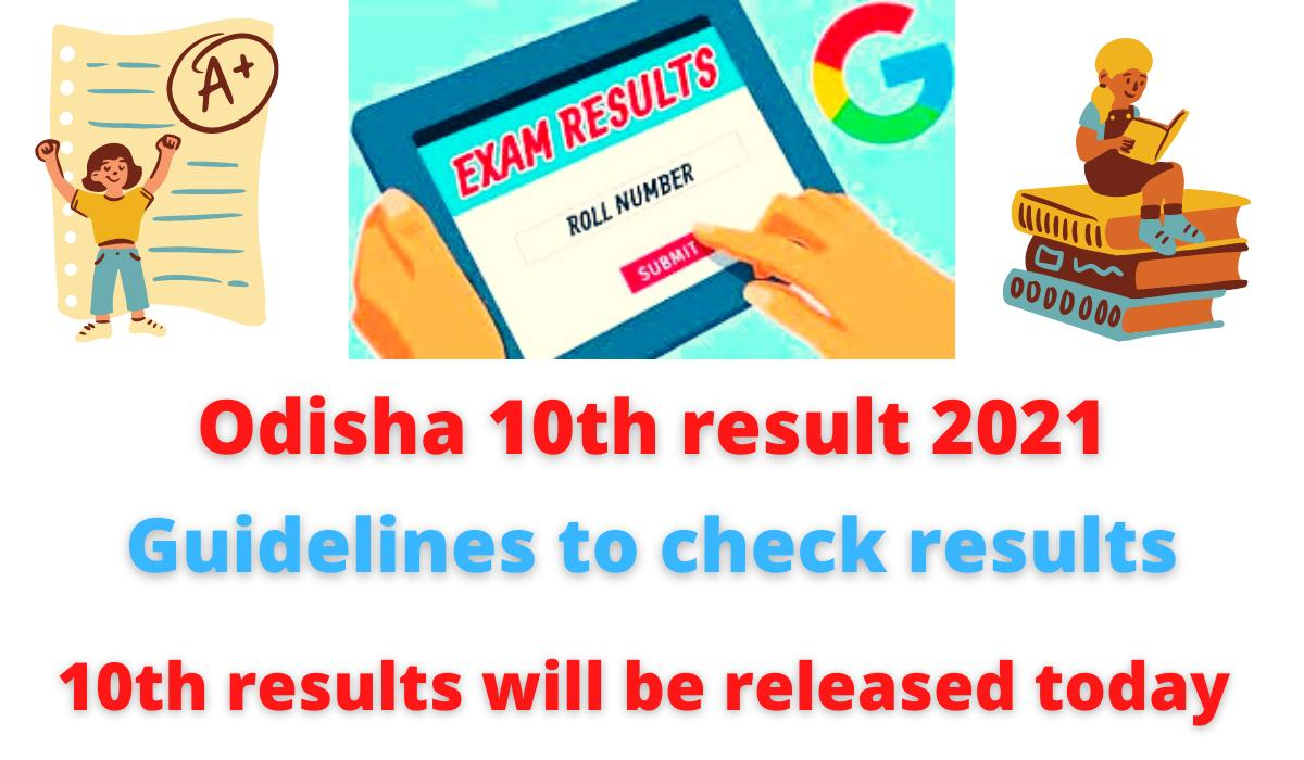 Odisha 10th result 2021: Guidelines to check results | 10th results will be released today.