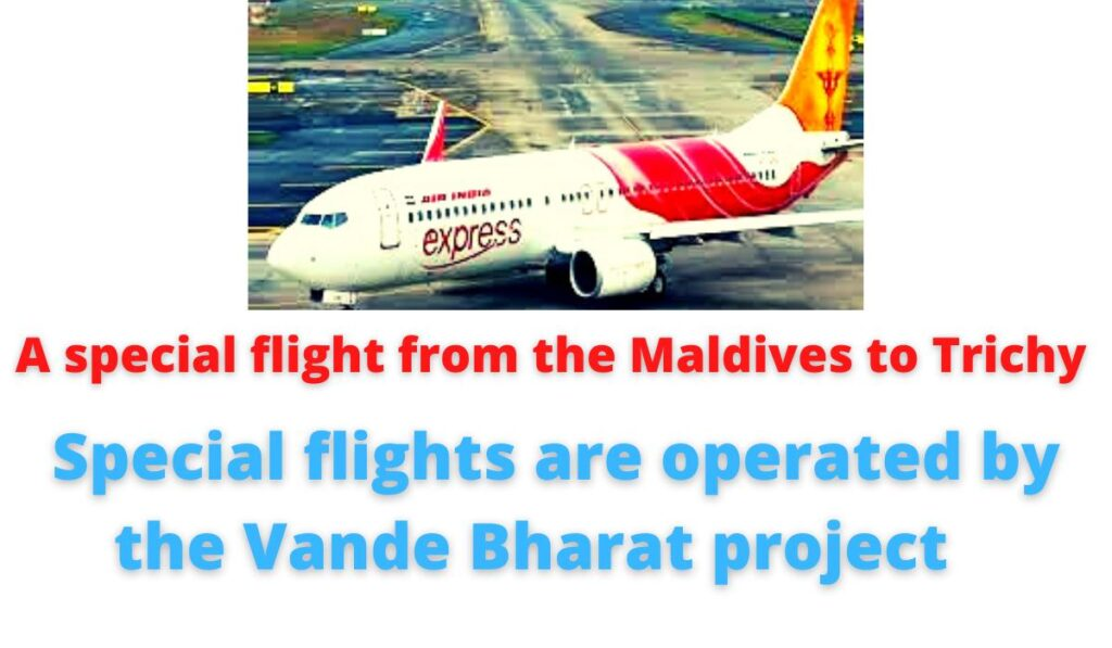 A special flight from the Maldives to Trichy   Welcome with Water Salute   Special flights are operated by the Vande Bharat project.