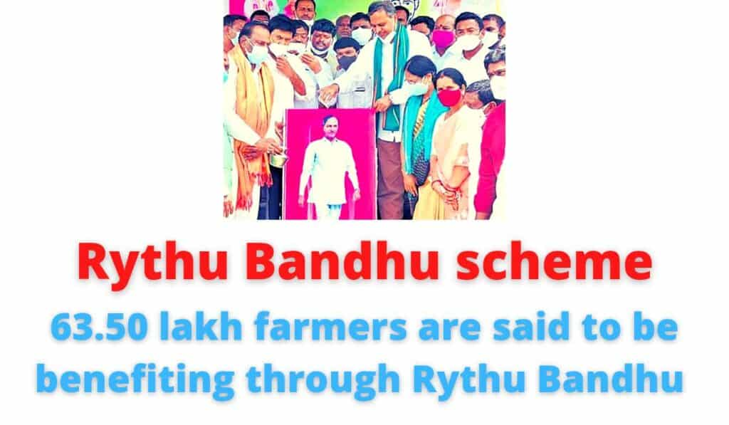 Rythu Bandhu scheme: 63.50 lakh farmers are said to be benefiting through Rythu Bandhu   Telangana is in 1st place.