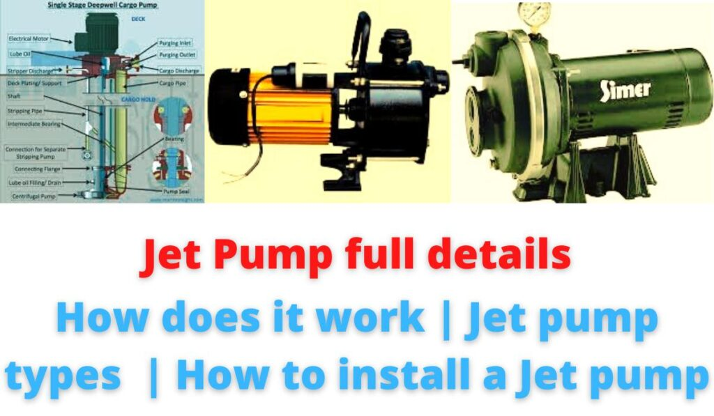 Jet Pump full details: How does it work | Jet pump types  | How to install a Jet pump.