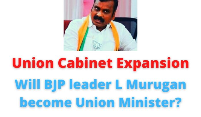 Union Cabinet Expansion: Will BJP leader L Murugan become Union Minister?.