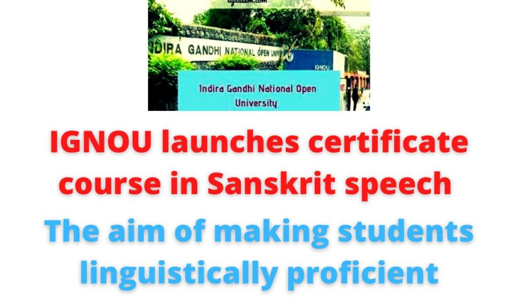 IGNOU launches certificate course in Sanskrit speech | the aim of making students linguistically proficient.