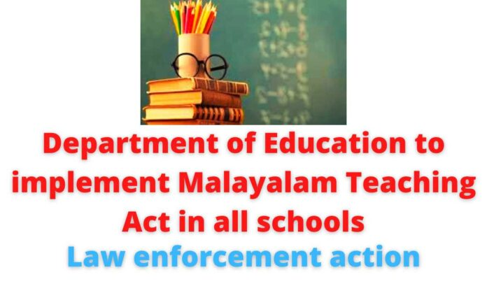 Department of Education to implement Malayalam Teaching Act in all schools | Law enforcement action.