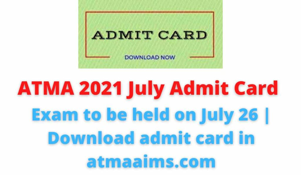ATMA 2021 July Admit Card: Exam to be held on July 26   Download admit card in atmaaims.com.