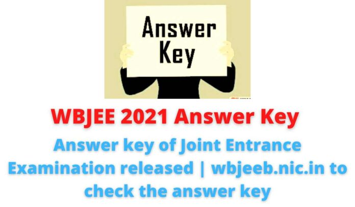 WBJEE 2021 Answer Key: Answer key of Joint Entrance Examination released | wbjeeb.nic.in to check the answer key.