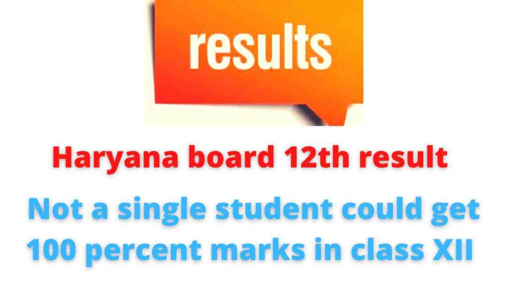 Haryana board 12th result: Not a single student could get 100 percent marks in class XII.
