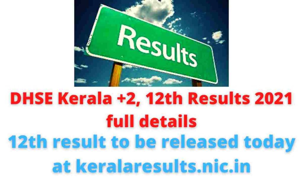 DHSE Kerala +2, 12th Results 2021 full details: 12th result to be released today at keralaresults.nic.in