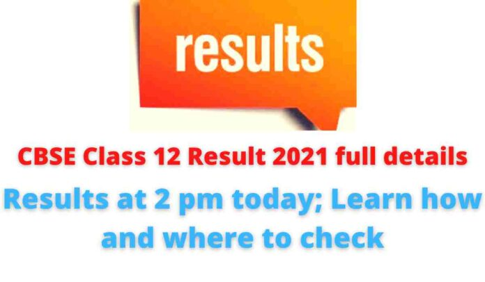 CBSE 12th result 2021 full details: Results at 2 pm today; Learn how and where to check