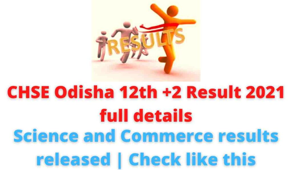 CHSE Odisha 12th +2 Result 2021 full details: Science and Commerce results released | Check like this.