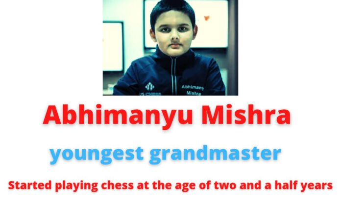 Abhimanyu Mishra   youngest grandmaster   started playing chess at the age of two and a half years.