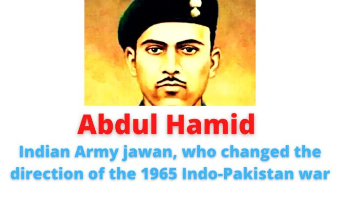 Abdul Hamid   Indian Army jawan, who changed the direction of the 1965 Indo-Pakistan war   Awarded the Param Vir Chakra.