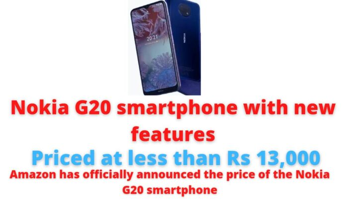 Nokia G20 smartphone with new features | Priced at less than Rs 13,000 | Amazon has officially announced the price of the Nokia G20 smartphone.