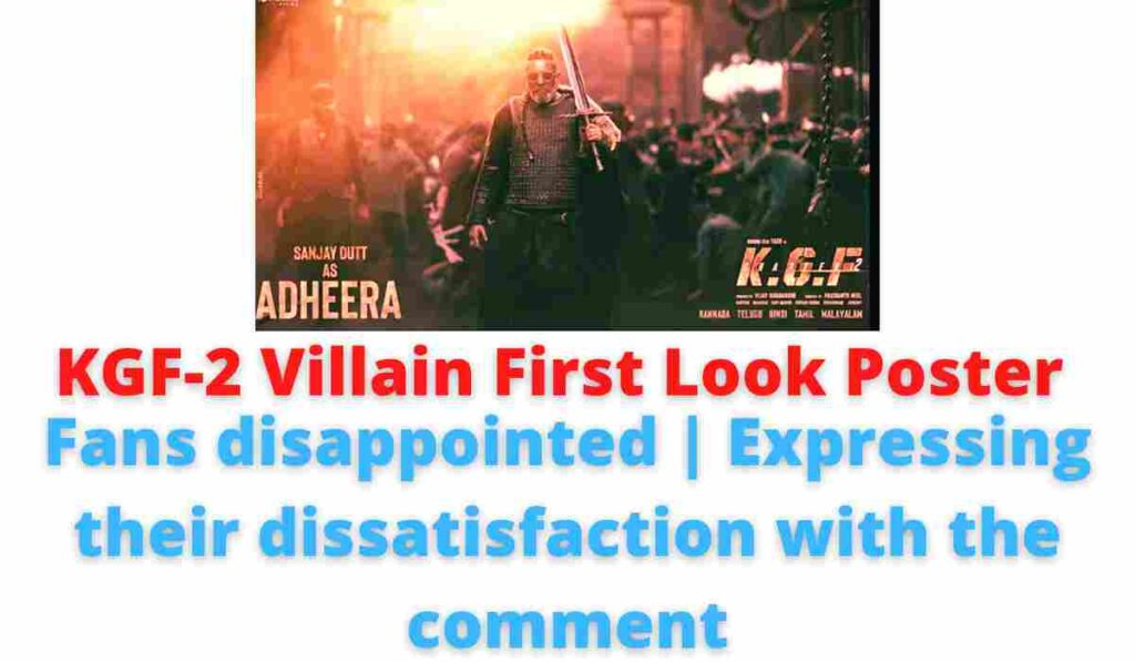 KGF-2 Villain First Look Poster: Fans disappointed | Expressing their dissatisfaction with the comment.