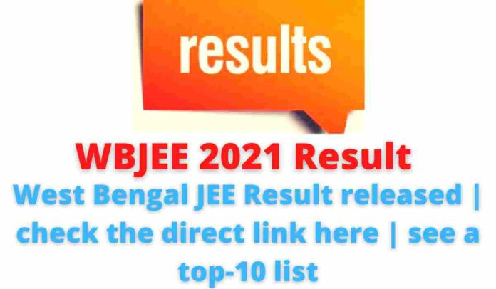 WBJEE 2021 Result: West Bengal JEE Result released | check the direct link here | see a top-10 list.