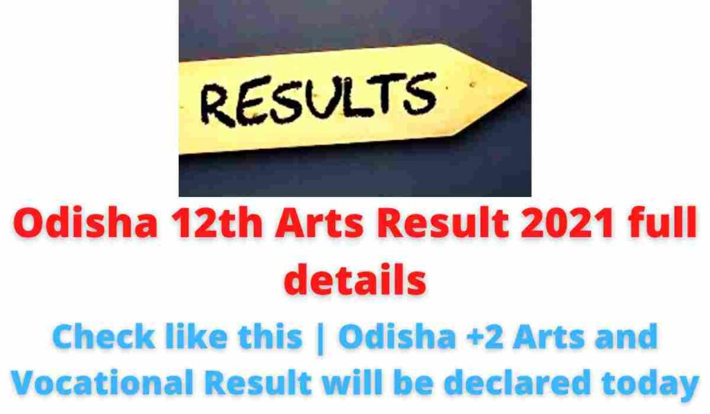 Odisha 12th Arts Result 2021 full details: Check like this | Odisha +2 Arts and Vocational Result will be declared today.