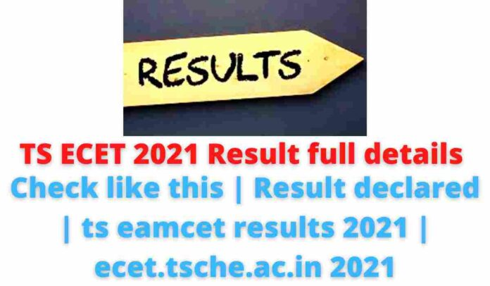 TS ECET 2021 Result full details: Check like this   Result declared   ts eamcet results 2021   ecet.tsche.ac.in 2021.