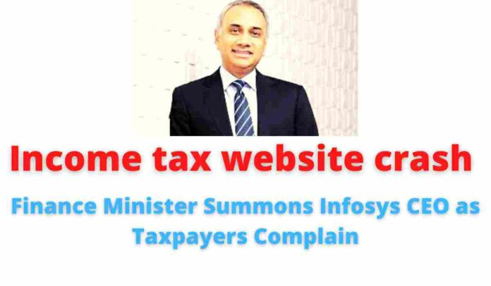 Income tax website crash: Finance Minister Summons Infosys CEO as Taxpayers Complain.