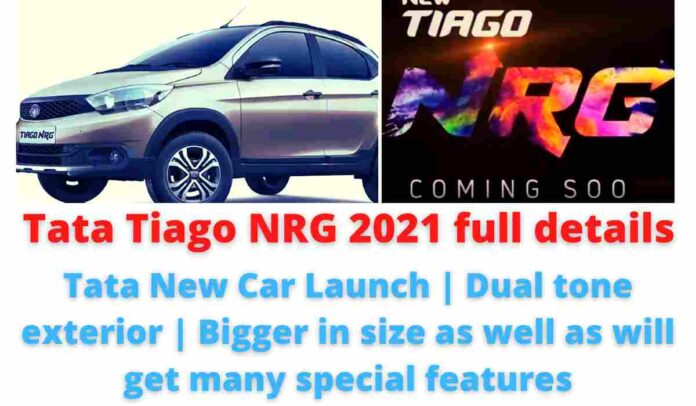 Tata Tiago NRG 2021 full details: Tata New Car Launch | Dual tone exterior | Bigger in size as well as will get many special features.