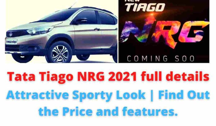 Tata Tiago NRG Launched: Attractive Sporty Look   Find Out the Price and features   Tata Tiago NRG Facelift.