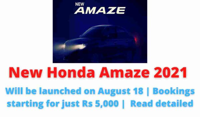 New Honda Amaze 2021: Will be launched on August 18 | Bookings starting for just Rs 5,000 | Read detailed.