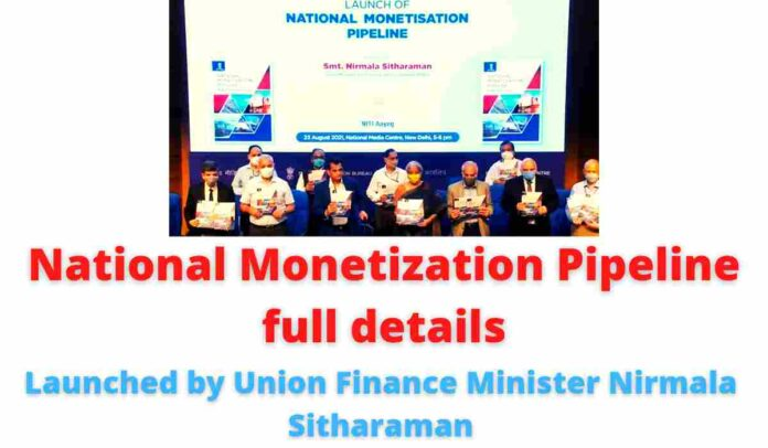 National Monetization Pipeline full details: Launched by Union Finance Minister Nirmala Sitharaman