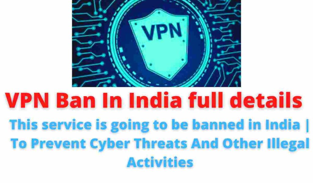 VPN Ban In India full details: This service is going to be banned in India | To Prevent Cyber Threats And Other Illegal Activities.