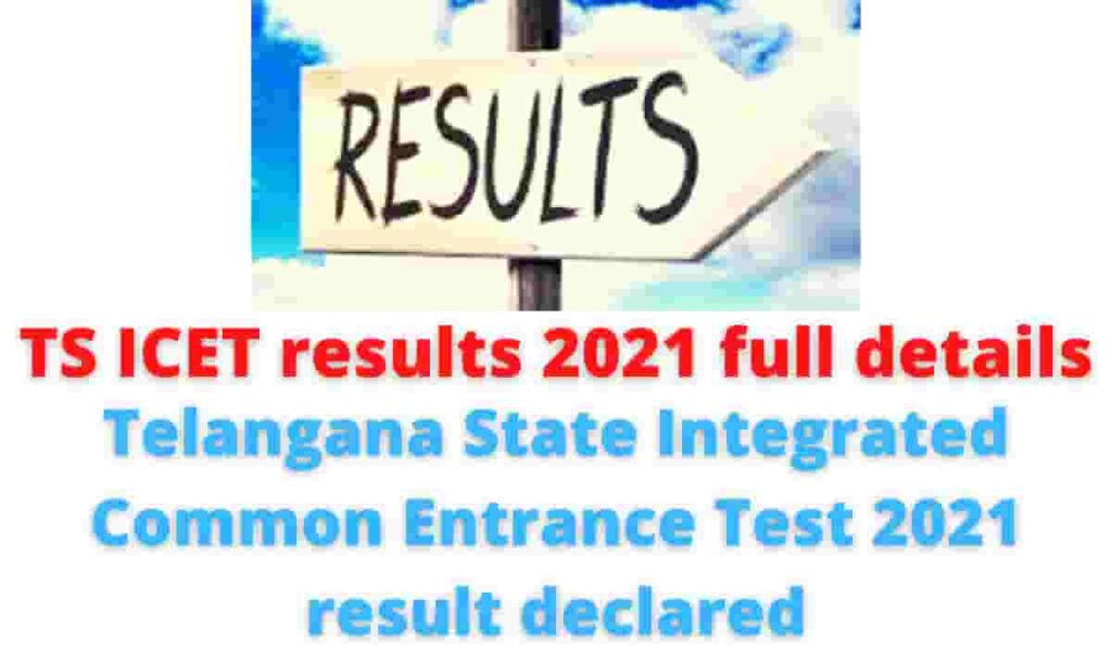 TS ICET results 2021 full details: Telangana State Integrated Common Entrance Test 2021 result declared.