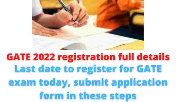 GATE 2022 registration full details: Last date to register for GATE exam today, submit application form in these steps.