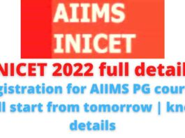 INICET 2022 full details: Registration for AIIMS PG courses will start from tomorrow   know details.