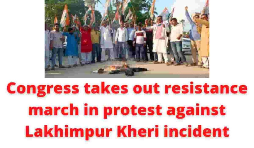 Congress takes out resistance march in protest against Lakhimpur Kheri incident.