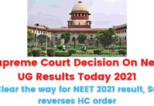 Supreme Court Decision On Neet UG Results Today 2021: Clear the way for NEET 2021 result, SC reverses HC order.