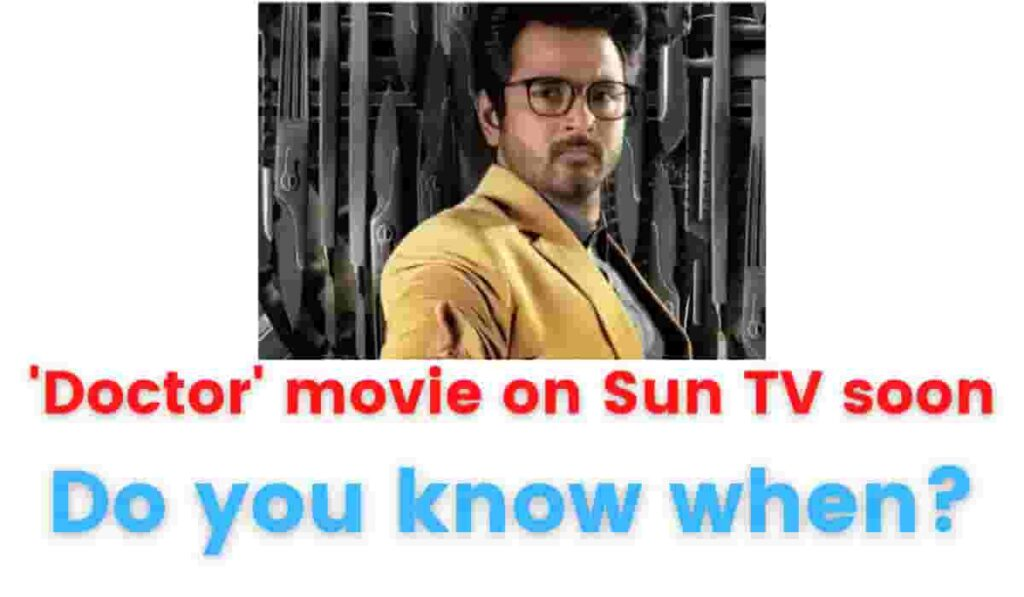 'Doctor' movie on Sun TV soon - Do you know when?